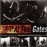 At The Gates - Slaughter Of The Soul / Purgatory Unleashed (Live At Wacken)