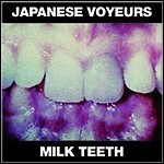 Japanese Voyeurs - Milk Teeth