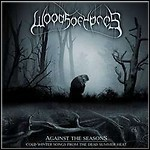 Woods Of Ypres - Against The Seasons: Cold Winter Songs From The Dead Summer Heat (EP)