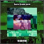 Born From Pain - The New Future (EP)