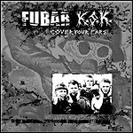 F.U.B.A.R. / K.S.K. - Cover Your Ears