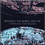 Between The Buried And Me - The Parallax II: Future Sequence - 9 Punkte