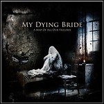 My Dying Bride - A Map Of All Our Failures - 7 Punkte