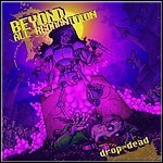 Beyond All Recognition - Drop = Dead