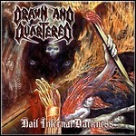 Drawn And Quartered - Hail Infernal Darkness