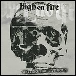 High On Fire - Spitting Fire Live Vol. 1 (Live)