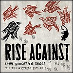 Rise Against - Long Forgotten Songs: B-Sides & Covers 2000-2013 (Compilation)