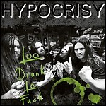 Hypocrisy - Too Drunk To Fuck (Single) - keine Wertung