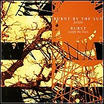 Burnt By The Sun / Sculpt The Lives - Split (Single)