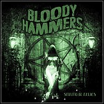 Bloody Hammers - Spriritual Relics