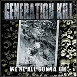 Generation Kill - We're All Gonna Die - 6,5 Punkte