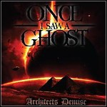 Once I Saw A Ghost - Architects Demise