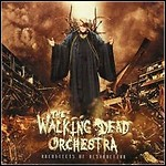 The Walking Dead Orchestra - Architects Of Destruction