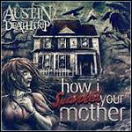 Austin Deathtrip - How I Spanked Your Mother