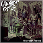 Cannabis Corpse - From Wisdom To Baked - 8,5 Punkte