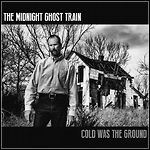 The Midnight Ghost Train - Cold Was The Ground - 8 Punkte