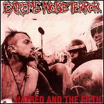 Extreme Noise Terror - Hatred And The Filth (Single)
