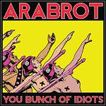 Årabrot - You Bunch Of Idiots (EP)