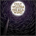Cult Of Luna / The Old Wind - Råångest (EP)