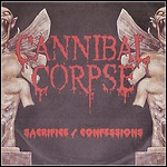 Cannibal Corpse - Sacrifice / Confessions (EP)