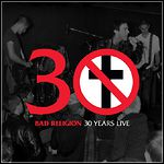 Bad Religion - 30 Years Live (Live)
