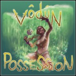 Vôdûn - Possession