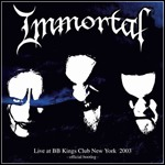 Immortal - Live At BB Kings Club New York 2003 (DVD)