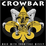 Crowbar - Walk With Knowledge Wisely (Single)