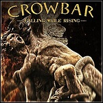 Crowbar - Falling While Rising (Single)