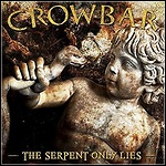 Crowbar - The Serpent Only Lies (Single)