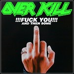 Overkill - !!!Fuck You!!! And Then Some (Compilation)
