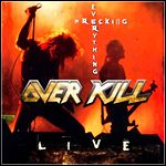 Overkill - Wrecking Everything - Live (Live)