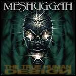 Meshuggah - The True Human Design (EP)