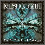 Meshuggah - Nothing (Re-Release)