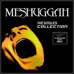 Meshuggah - The Singles Collection (Compilation)