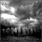 Agony By Default - Genocide For Survival