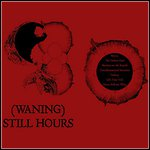 (waning) - Still Hours