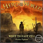 A Hero For The World - West To East, Pt. I: Frontier Vigilante (Power Edition)