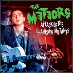 The Meteors - Attack Of The Chainsaw Mutants (Compilation)