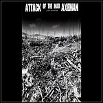 Attack Of The Mad Axemen - Grind The Enimal